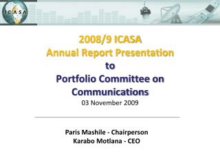 2008/9 ICASA  Annual Report Presentation to Portfolio Committee on Communications 03 November 2009