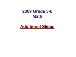 2009 Grade 3-8 Math Additional Slides