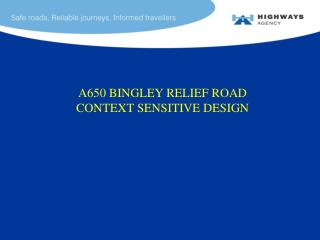 A650 BINGLEY RELIEF ROAD CONTEXT SENSITIVE DESIGN