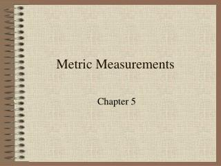 Metric Measurements