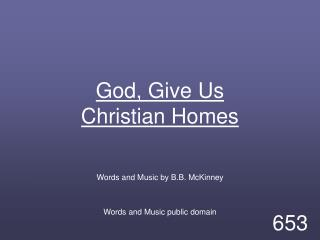God, Give Us Christian Homes