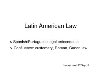 >  Spanish/Portuguese legal antecedents >  Confluence: customary, Roman, Canon law