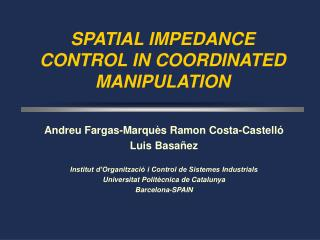 SPATIAL IMPEDANCE CONTROL IN COORDINATED MANIPULATION