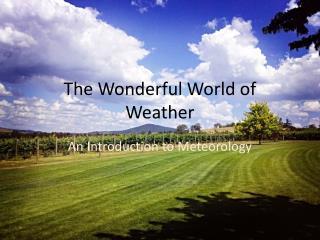 The Wonderful World of Weather