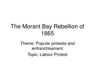 The Morant Bay Rebellion of 1865