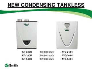 NEW CONDENSING TANKLESS