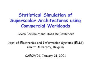 Statistical Simulation of Superscalar Architectures using Commercial Workloads