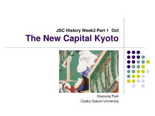 JSC History Week3 Part 1 Oct The New Capital Kyoto