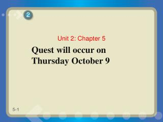Quest will occur on Thursday October 9
