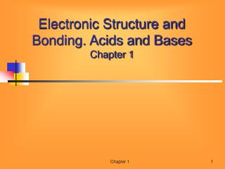 Electronic Structure and Bonding. Acids and Bases Chapter 1