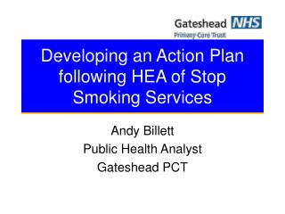 Developing an Action Plan following HEA of Stop Smoking Services