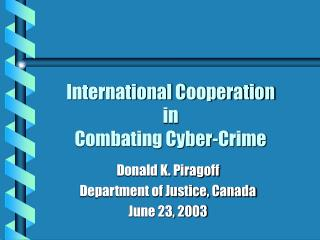 International Cooperation in Combating Cyber-Crime