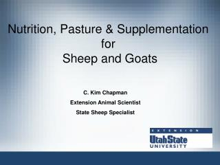 Nutrition, Pasture & Supplementation  for  Sheep and Goats