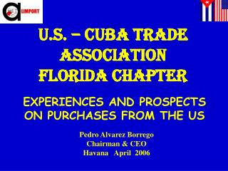 EXPERIENCES AND PROSPECTS ON PURCHASES FROM THE US