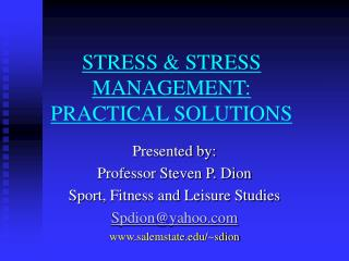 STRESS & STRESS MANAGEMENT: PRACTICAL SOLUTIONS
