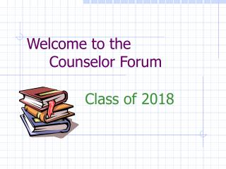 Welcome to the 	Counselor Forum