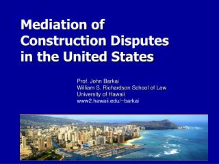 Mediation of  Construction Disputes  in the United States