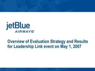 Overview of Evaluation Strategy and Results for Leadership Link event on May 1, 2007