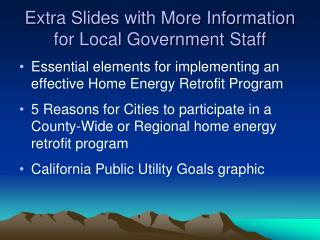 Extra Slides with More Information for Local Government Staff
