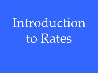 Introduction to Rates