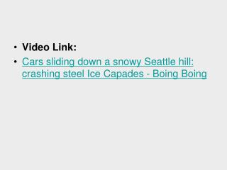 Video Link: Cars sliding down a snowy Seattle hill: crashing steel Ice Capades - Boing Boing