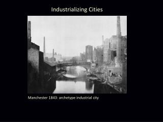 Industrializing Cities