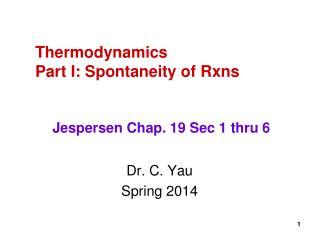 Thermodynamics Part I: Spontaneity of Rxns