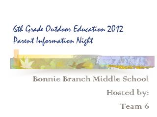 6th Grade Outdoor Education 2012 Parent Information Night