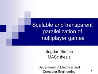 Scalable and transparent parallelization of  multiplayer games
