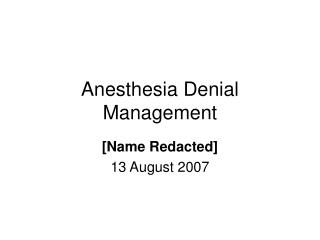 Anesthesia Denial Management