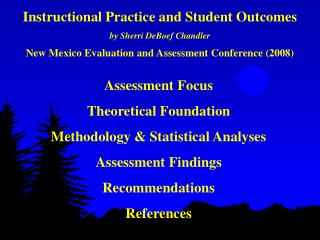 Assessment Focus Theoretical Foundation Methodology & Statistical Analyses Assessment Findings