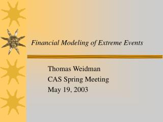 Financial Modeling of Extreme Events