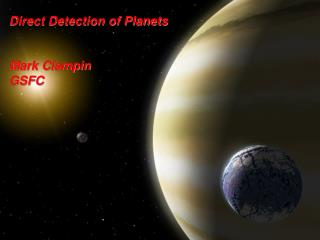 Direct Detection of Planets Mark Clampin GSFC