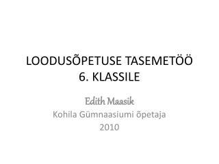 LOODUSÕPETUSE TASEMETÖÖ  6. KLASSILE