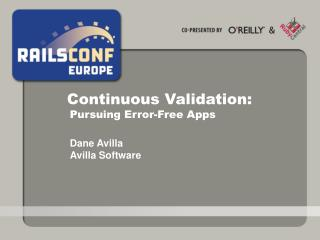 Continuous Validation: Pursuing Error-Free Apps