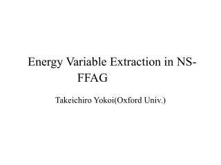 Energy Variable Extraction in NS- FFAG