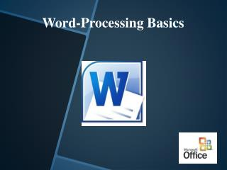 Word-Processing  Basics