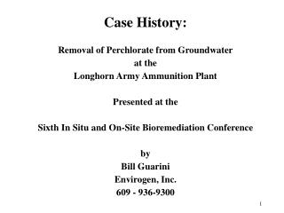 Case History: Removal of Perchlorate from Groundwater at the Longhorn Army Ammunition Plant