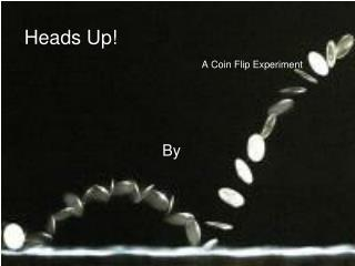 Heads Up! A Coin Flip Experiment