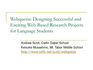 Webquests: Designing Successful and Exciting Web-Based Research Projects for Language Students