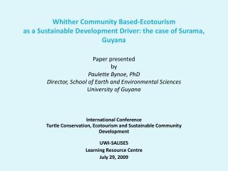 International Conference Turtle Conservation, Ecotourism and Sustainable Community Development UWI-SALISES Learning Reso