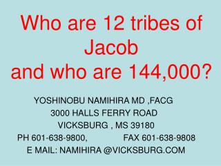Who are 12 tribes of Jacob  and who are 144,000?