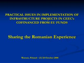 PRACTICAL ISSUES IN IMPLEMENTATION OF INFRASTRUCTURE PROJECTS IN CEEC's COFINANCED FROM EU FUNDS