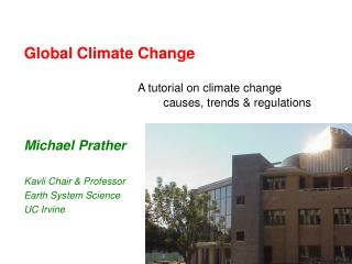 Michael Prather Kavli Chair & Professor Earth System Science UC Irvine