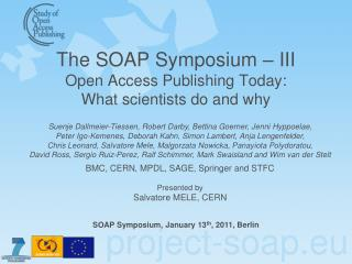 The SOAP Symposium – III Open Access Publishing Today: What scientists do and why