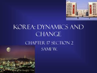 KOREA: Dynamics and Change