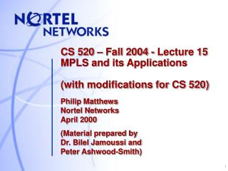 CS 520 – Fall 2004 - Lecture 15 MPLS and its Applications (with modifications for CS 520)