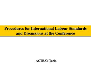 Procedures for International Labour Standards and Discussions at the Conference