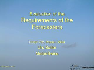 Evaluation of the Requirements of the Forecasters
