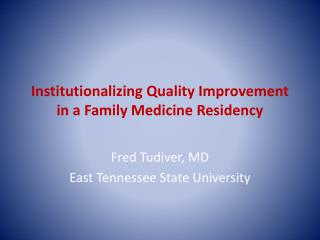 Institutionalizing Quality Improvement in a Family Medicine Residency